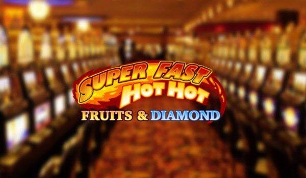 Φρουτάκι Super Fast Hot Hot